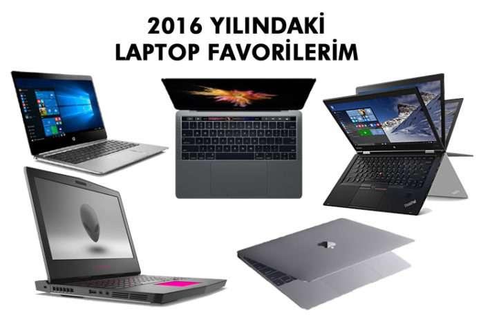 2016 yılında tercih ettiğimiz en iyi dizüstü bilgisayarlar