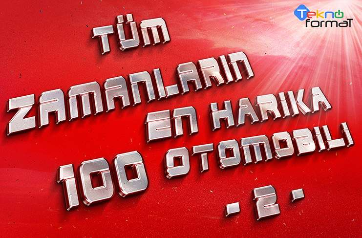 Tüm zamanların en harika 100 otomobili – 2