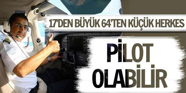 Pilot olmak için yapılması gerekenler